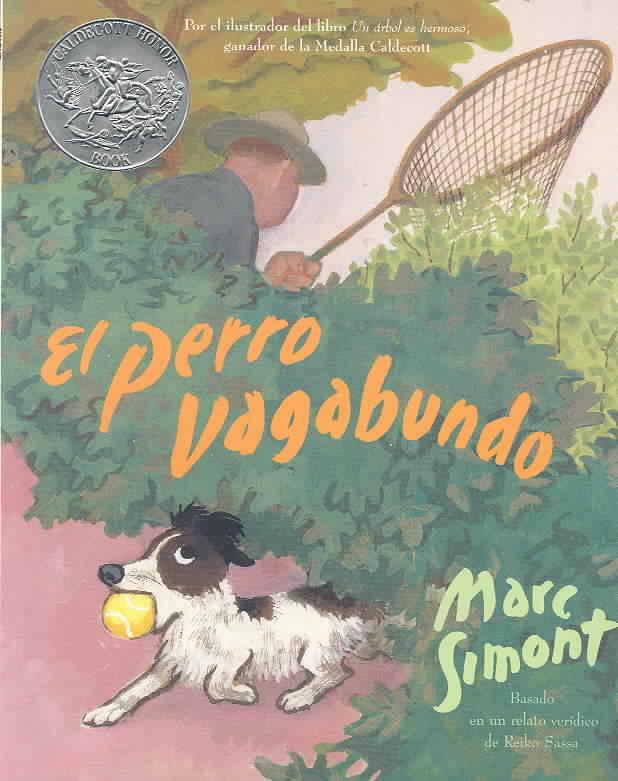El Perro Vagabundo / Stray Dog By Simont, Marc/ Simont, Marc (ILT)